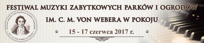 Baner zachęcający do udziały w XIV Festiwalu Muzyki Zabytkowych Parków i Ogrodów imienia Carla Marii von Webera w Pokoju, który odbędzie się od 15 do 17 czerwca 2017 roku.