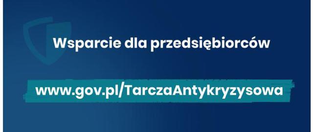 """Na grafice napisy """"Wsparcie dla przedsiębiorców"""" oraz """"www.gov.pl/TarczaAntykryzysowa"""""""