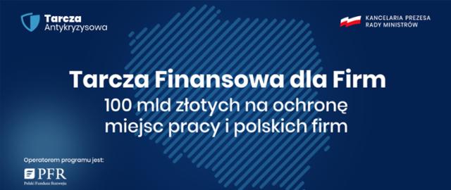 Biały napis na granatowym tle: Tarcza Finansowa dla firm. 100 mld złotych na ochronę miejsc pracy i polskich firm. Logo PFR.