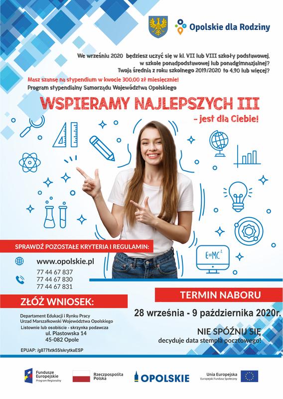 Plakat: Wspieramy najlepszych. W dniach od 28 września do 9 października br. Zarząd Województwa Opolskiego ogłasza nabór wniosków do programu stypendialnego Wspieramy najlepszych III na rok szkolny 2020/2021, realizowanego w ramach Poddziałania 9.1.5 RPO WO 2014-2020.