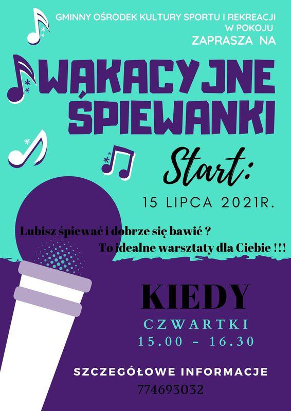 Gminny Ośrodek Kultury, Sportu i Rekreacji w Pokoju zaprasza na wakacyjne śpiewanki