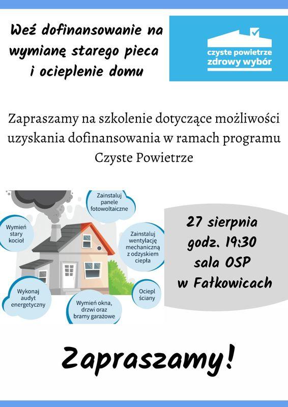 Plakat jest zaproszeniem na szkolenie dotyczące możliwości uzyskania dofinansowania w ramach programu Czyste Powietrze. Spotkanie odbędzie się 27.08.2021 r. o godz. 19:30 w Fałkowicach .