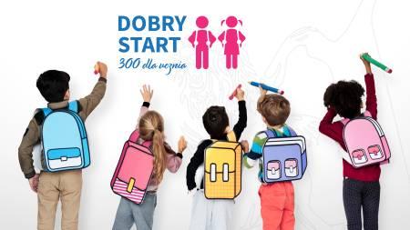 Plakat programu DOBRY START 300+ dla ucznia